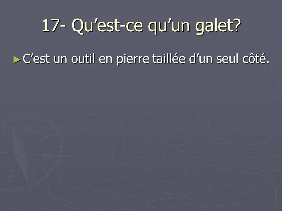 17- Qu'est-ce qu'un galet
