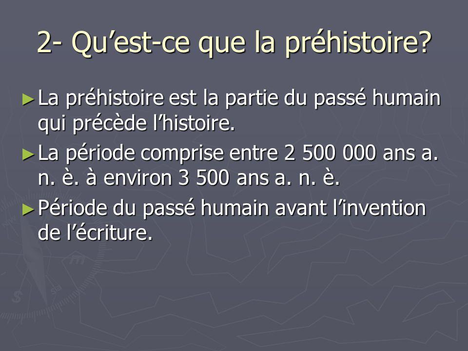 2- Qu'est-ce que la préhistoire