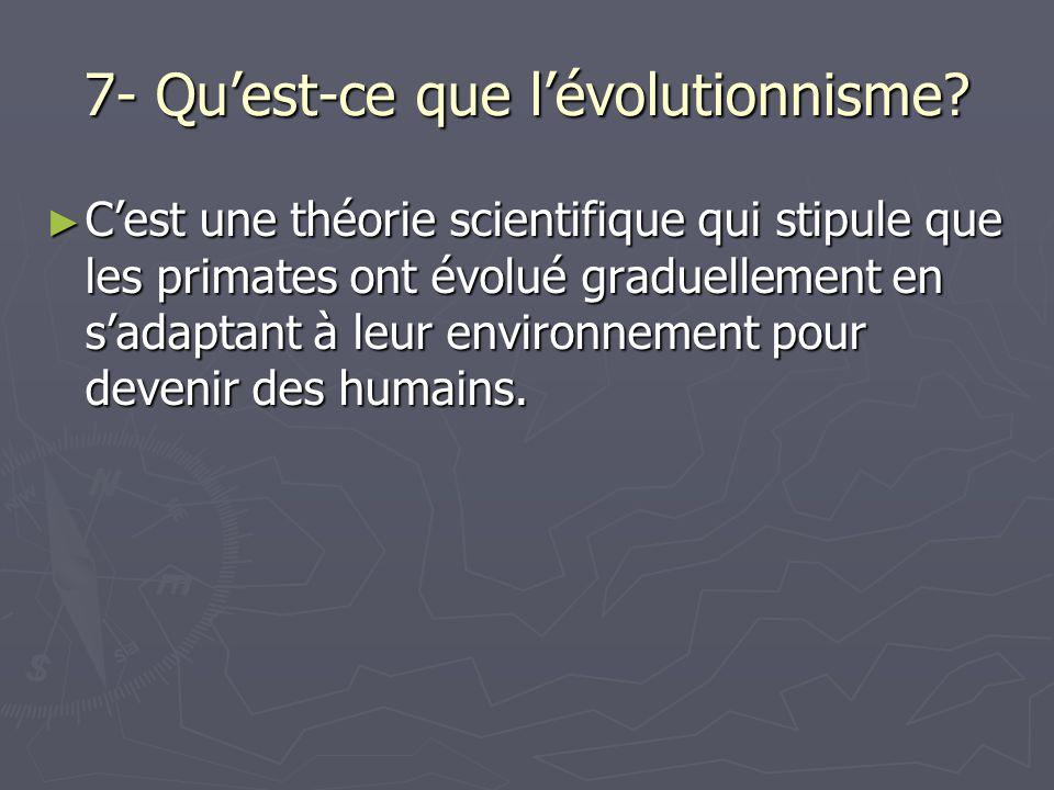 7- Qu'est-ce que l'évolutionnisme