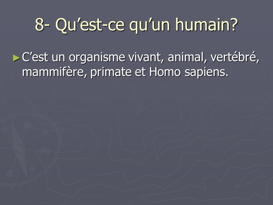 8- Qu'est-ce qu'un humain