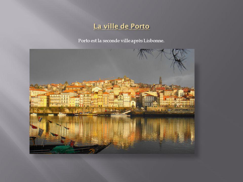 Porto est la seconde ville après Lisbonne.