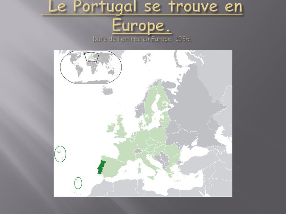 Le Portugal se trouve en Europe. Date de l'entrée en Europe: 1986.
