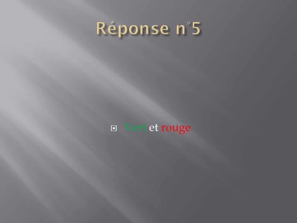 Réponse n°5 Vert et rouge