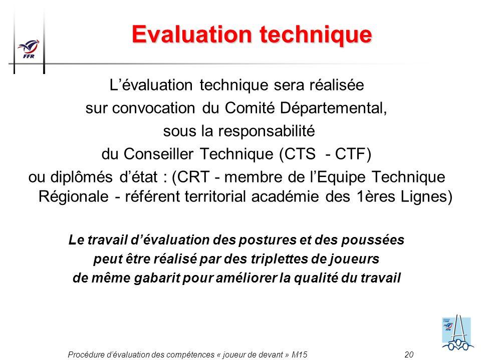 Evaluation technique L'évaluation technique sera réalisée