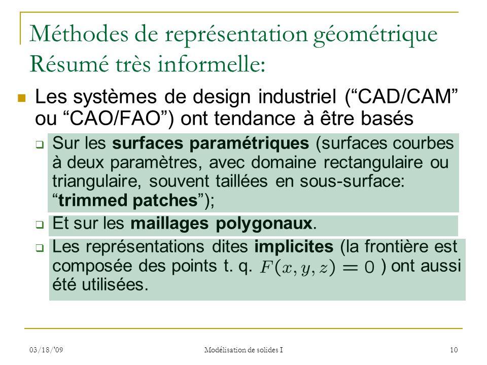 Méthodes de représentation géométrique Résumé très informelle: