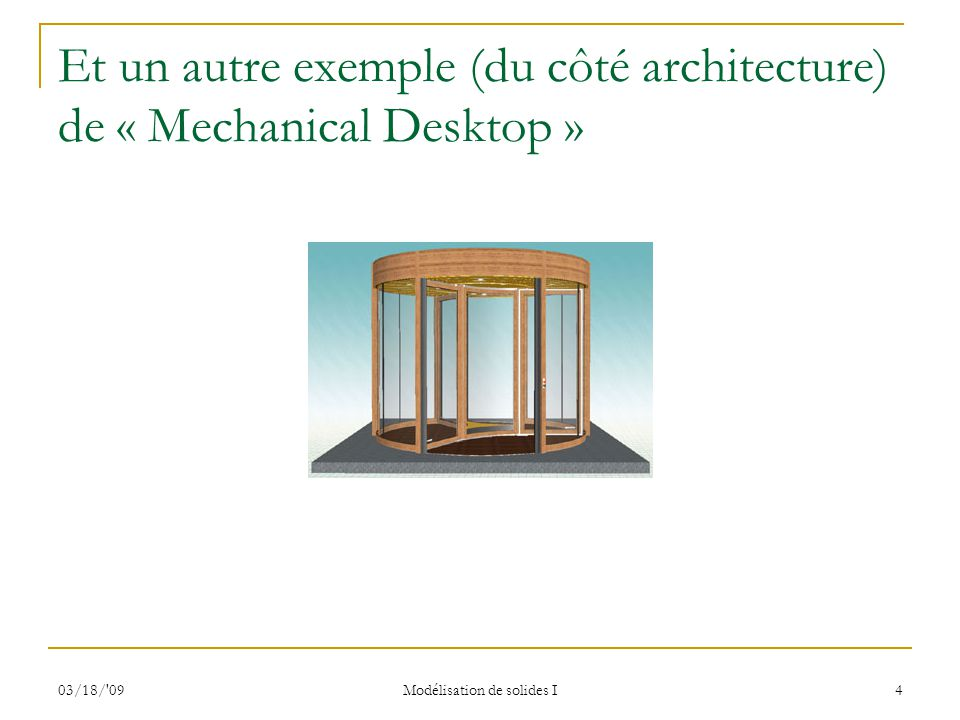 Et un autre exemple (du côté architecture) de « Mechanical Desktop »
