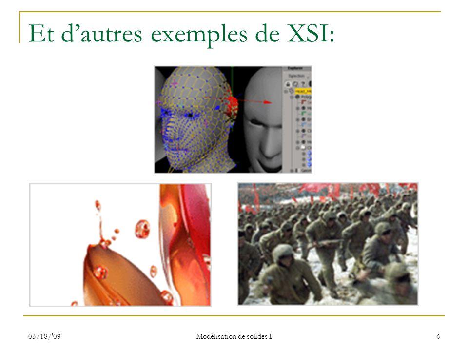 Et d'autres exemples de XSI: