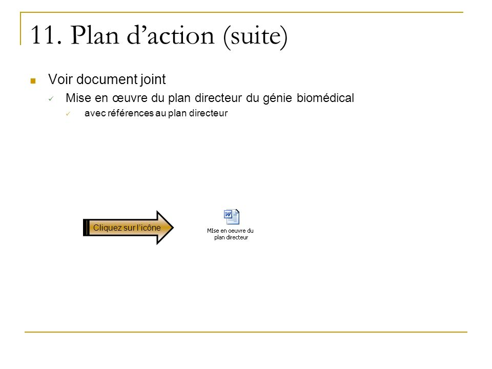 11. Plan d'action (suite) Voir document joint