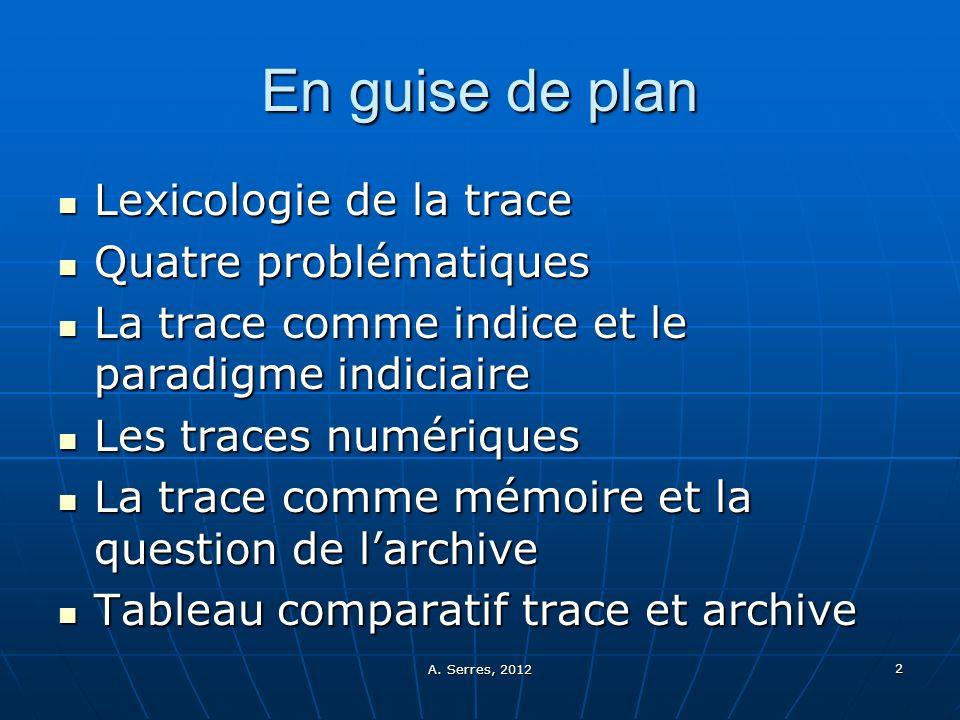 En guise de plan Lexicologie de la trace Quatre problématiques