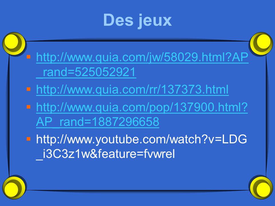 Des jeux http://www.quia.com/jw/58029.html AP_rand=525052921