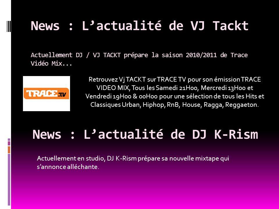 News : L'actualité de DJ K-Rism
