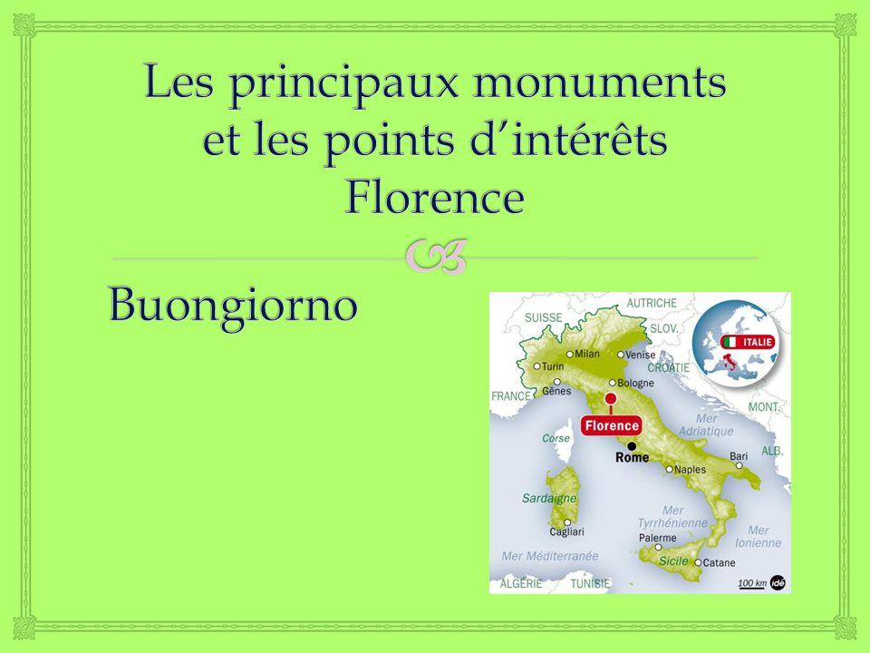 Les principaux monuments et les points d'intérêts Florence