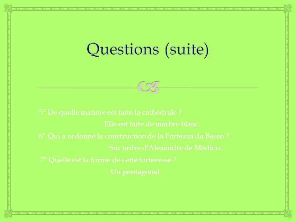 Questions (suite) 5° De quelle matière est faite la cathédrale