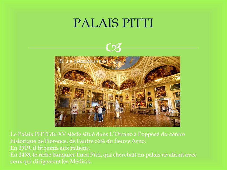 PALAIS PITTI Le Palais PITTI du XV siècle situé dans L'Otrano à l'opposé du centre. historique de Florence, de l'autre côté du fleuve Arno.