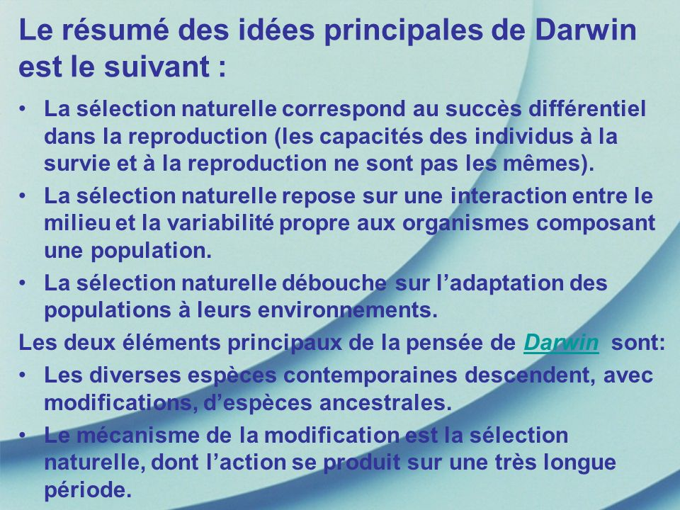 Le résumé des idées principales de Darwin est le suivant :
