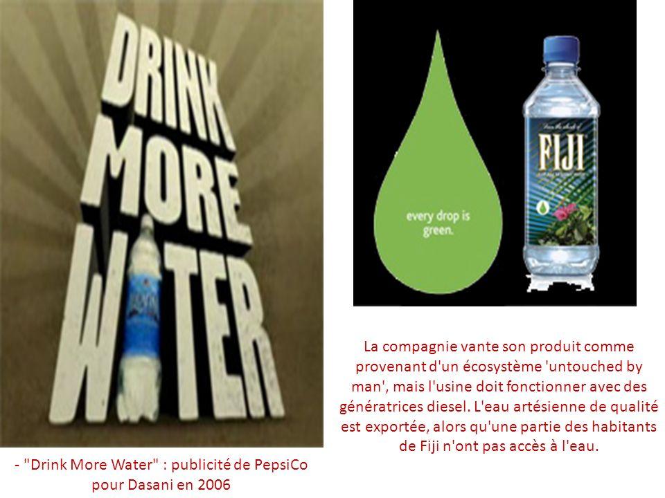 - Drink More Water : publicité de PepsiCo pour Dasani en 2006