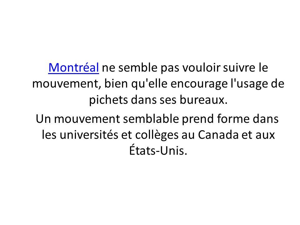 Montréal ne semble pas vouloir suivre le mouvement, bien qu elle encourage l usage de pichets dans ses bureaux.