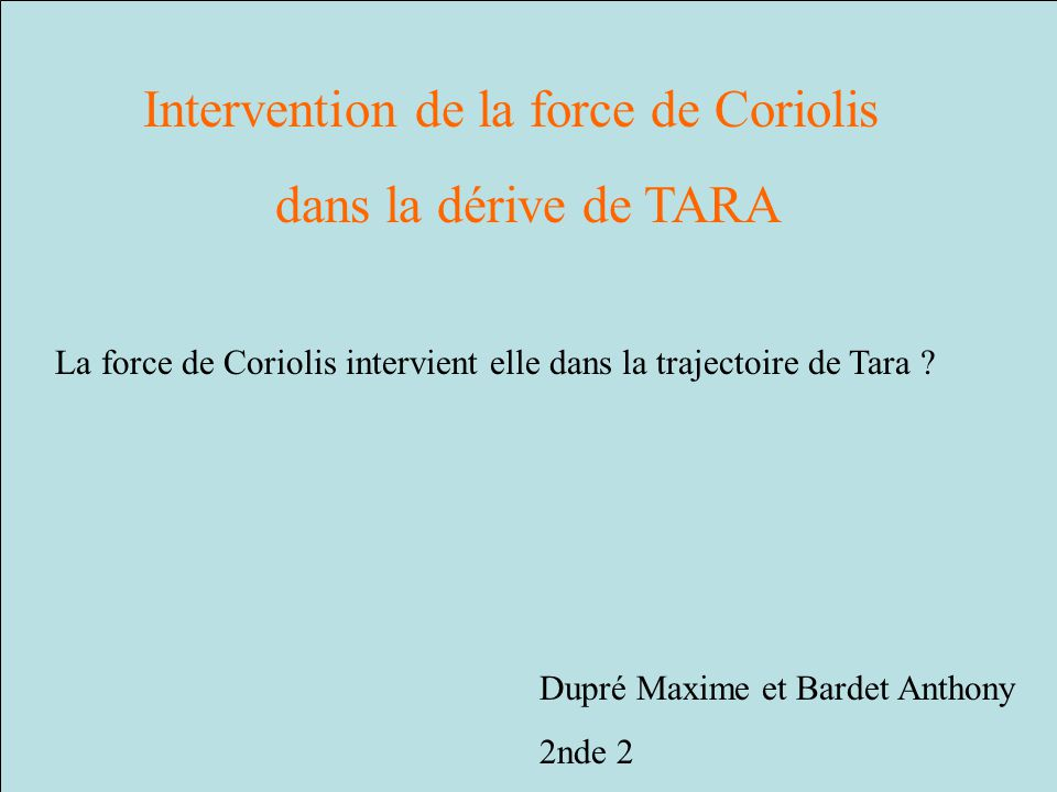 Intervention de la force de Coriolis dans la dérive de TARA
