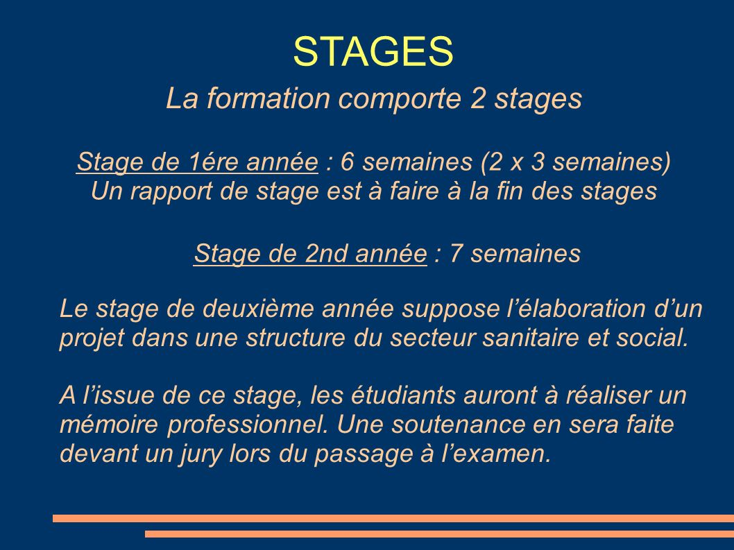 STAGES La formation comporte 2 stages