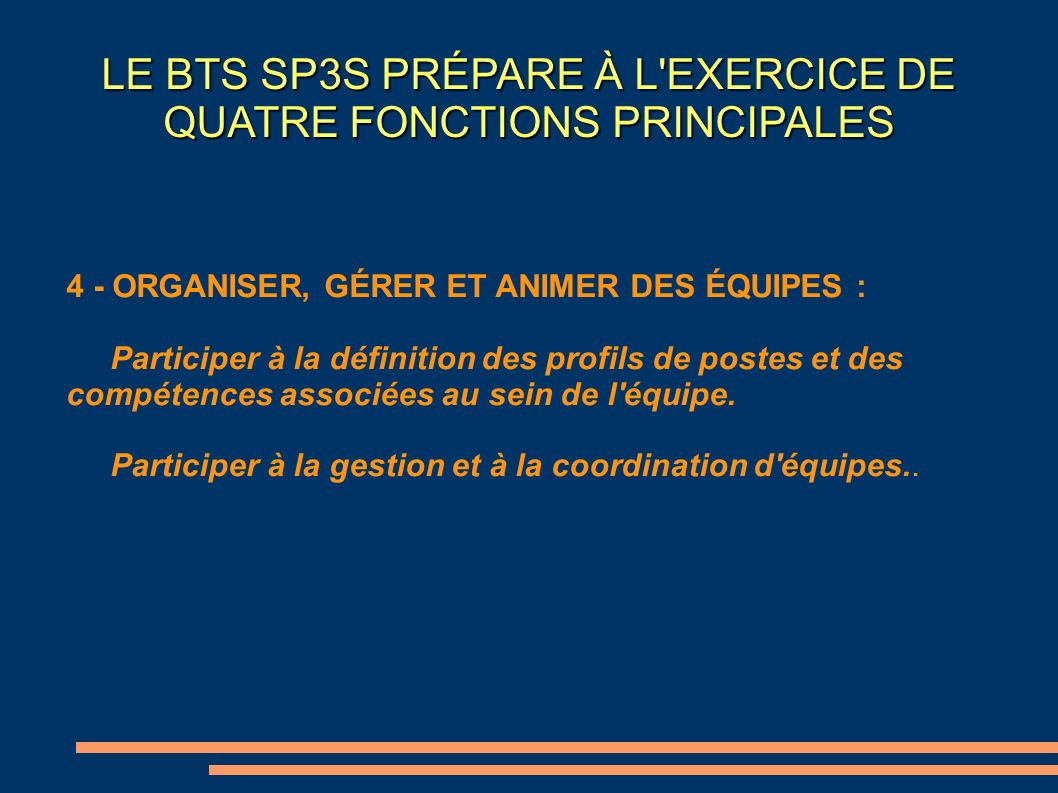 LE BTS SP3S PRÉPARE À L EXERCICE DE QUATRE FONCTIONS PRINCIPALES