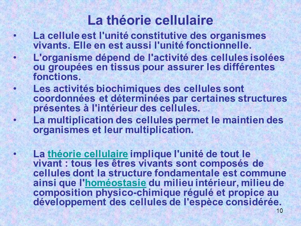 La théorie cellulaire La cellule est l unité constitutive des organismes vivants. Elle en est aussi l unité fonctionnelle.