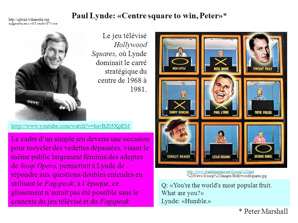 Paul Lynde: «Centre square to win, Peter»*