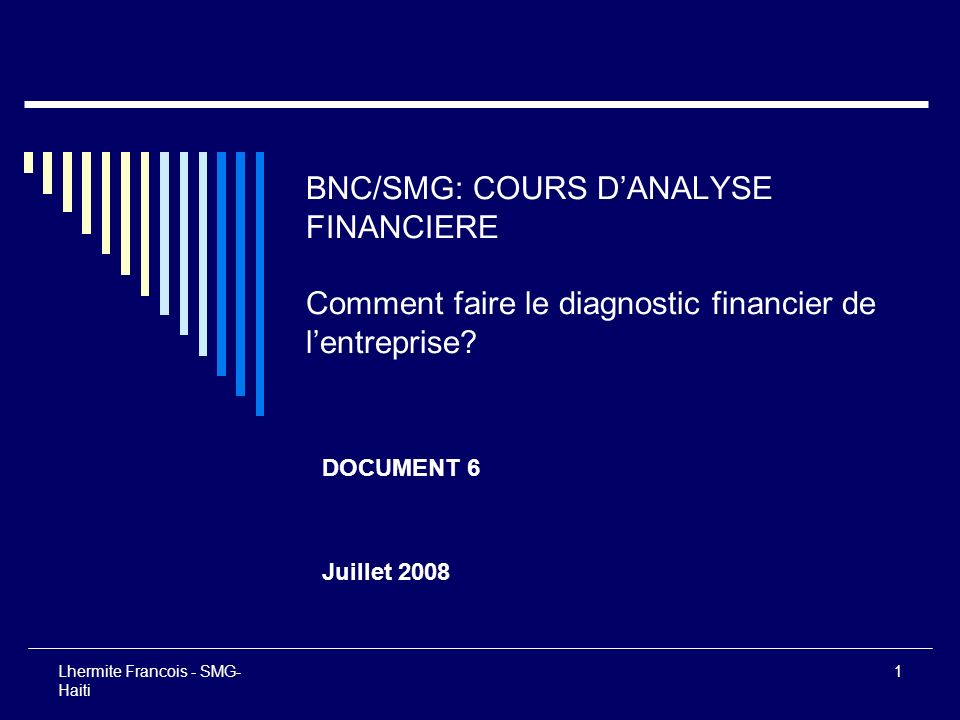 BNC/SMG: COURS D'ANALYSE FINANCIERE Comment faire le diagnostic financier de l'entreprise
