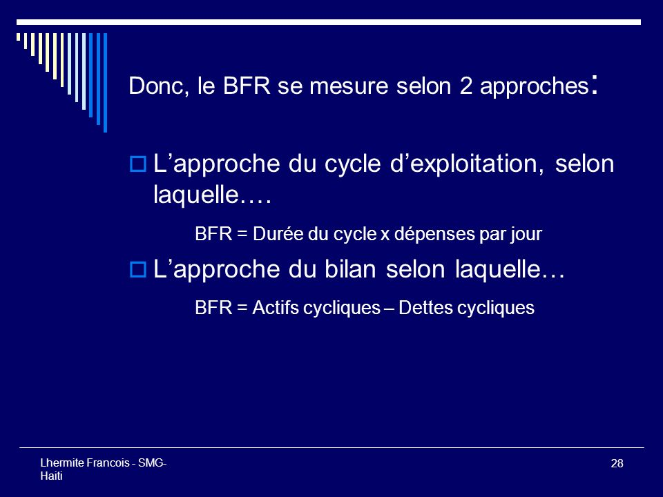 Donc, le BFR se mesure selon 2 approches: