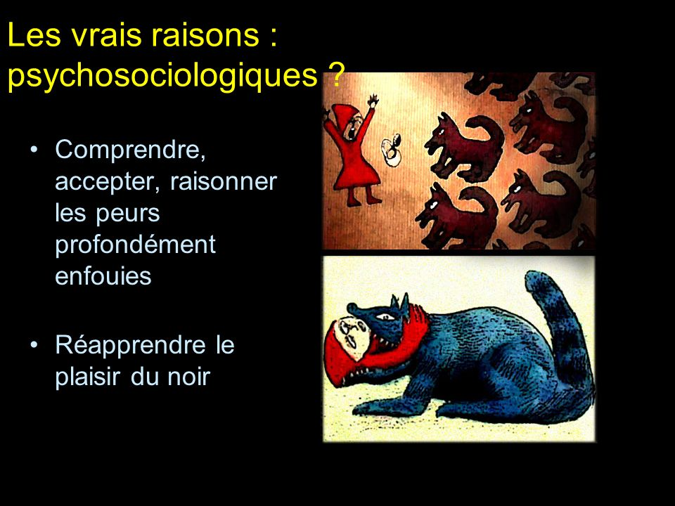 Les vrais raisons : psychosociologiques