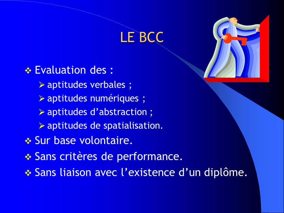 LE BCC Evaluation des : Sur base volontaire.