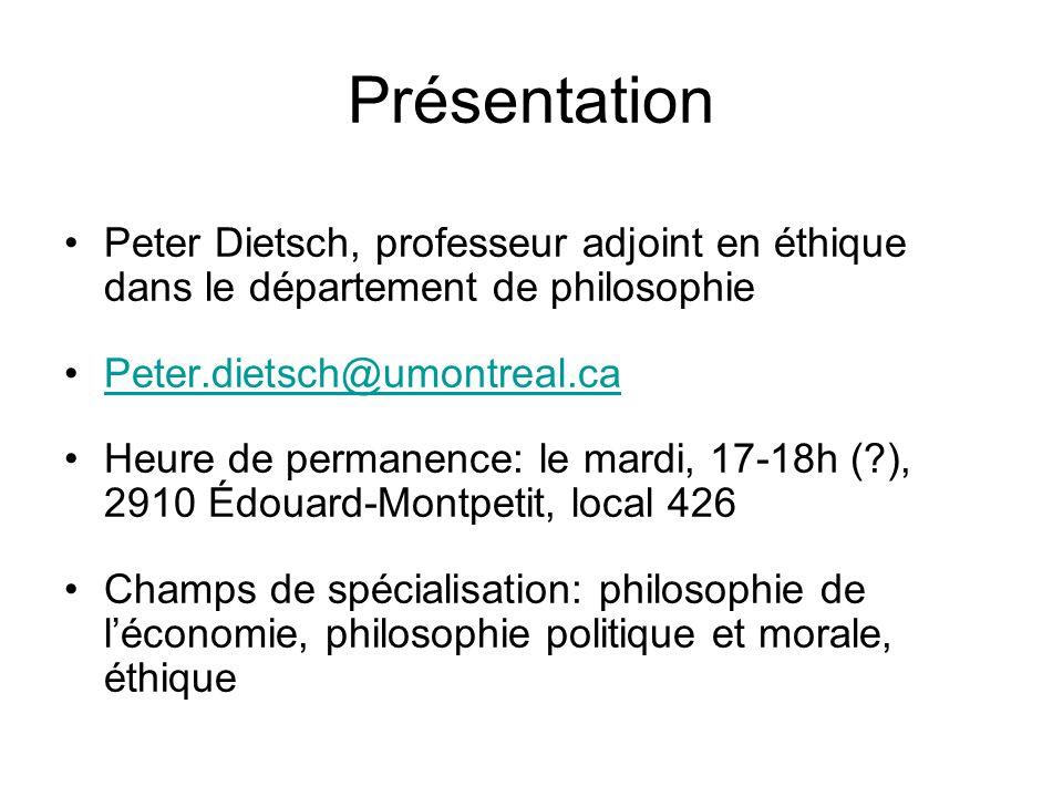 Présentation Peter Dietsch, professeur adjoint en éthique dans le département de philosophie. Peter.dietsch@umontreal.ca.