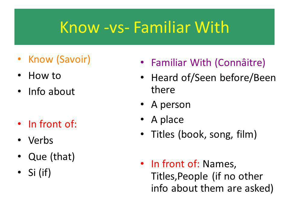 Know -vs- Familiar With