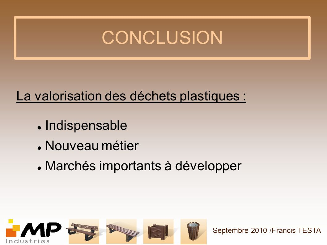 CONCLUSION La valorisation des déchets plastiques : Indispensable