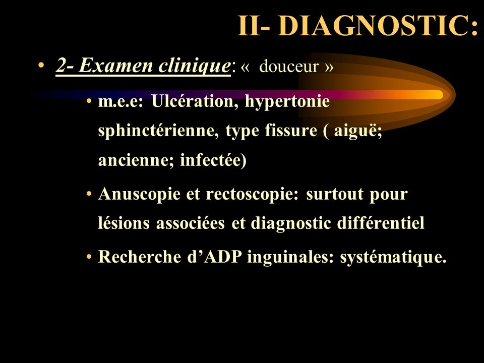 II- DIAGNOSTIC: 2- Examen clinique: « douceur »