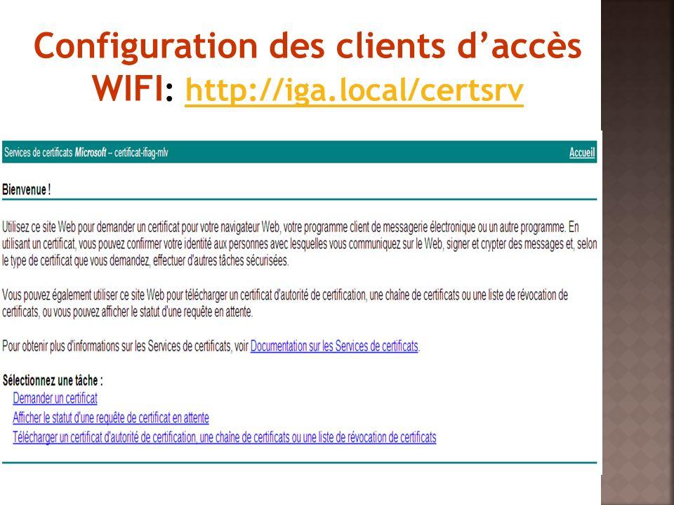 Configuration des clients d'accès WIFI: http://iga.local/certsrv
