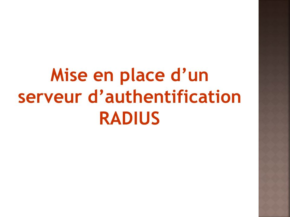 Mise en place d'un serveur d'authentification RADIUS