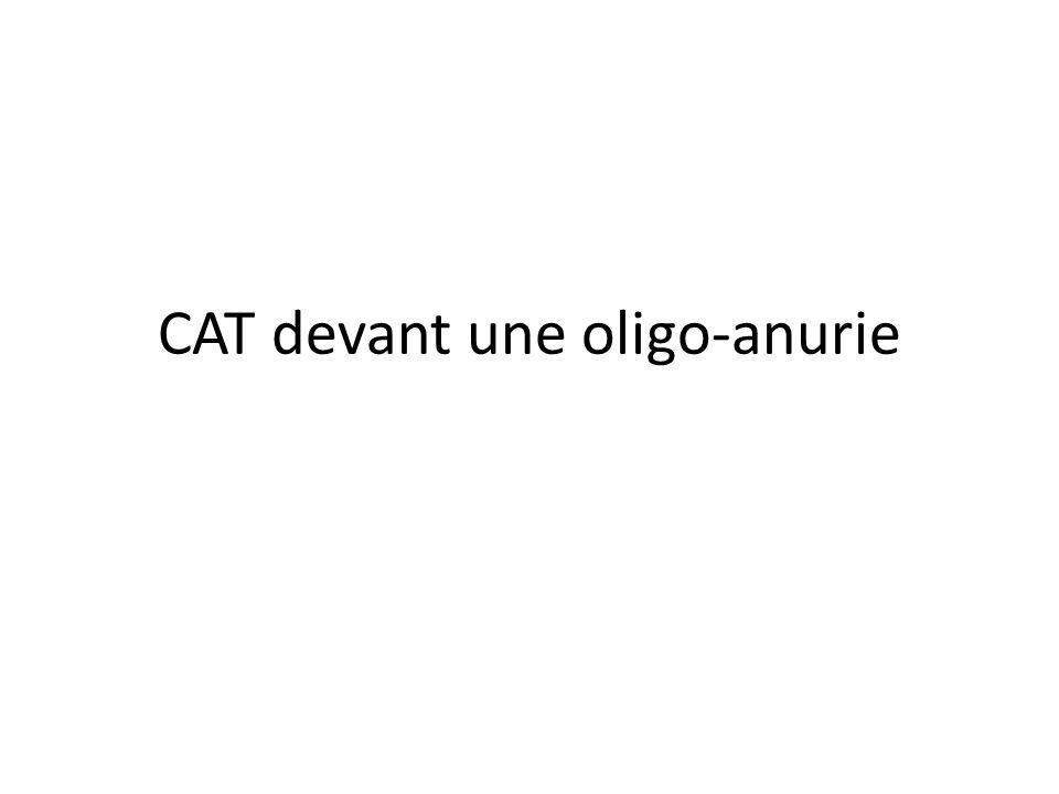 CAT devant une oligo-anurie