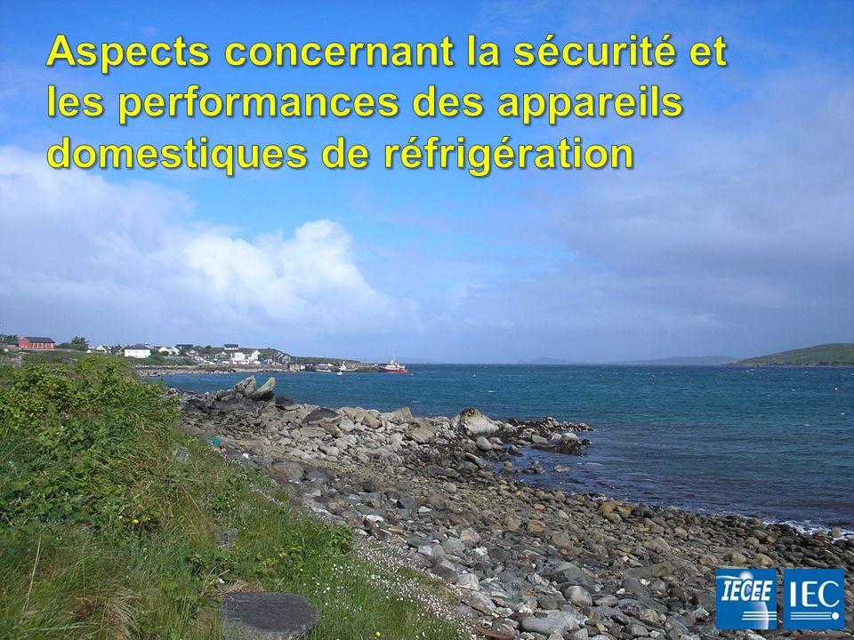 Aspects concernant la sécurité et les performances des appareils domestiques de réfrigération