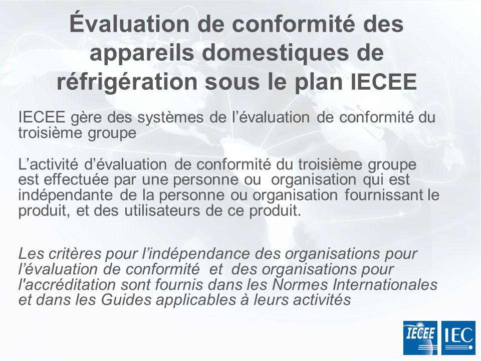 Évaluation de conformité des appareils domestiques de réfrigération sous le plan IECEE