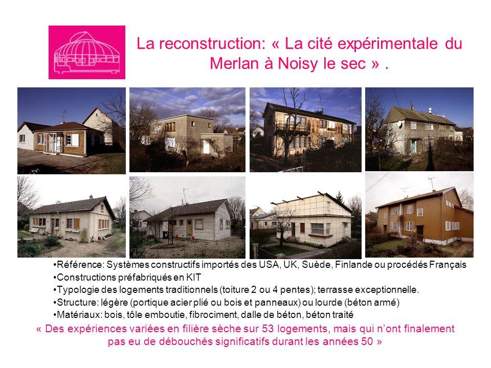 La reconstruction: « La cité expérimentale du Merlan à Noisy le sec » .