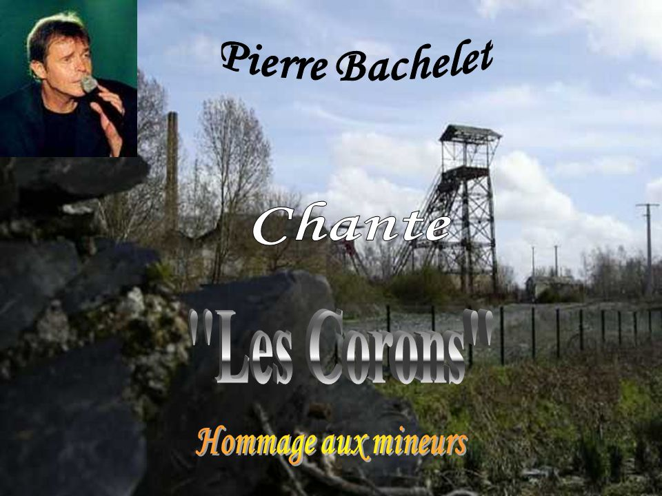 Pierre Bachelet Chante Les Corons Hommage aux mineurs