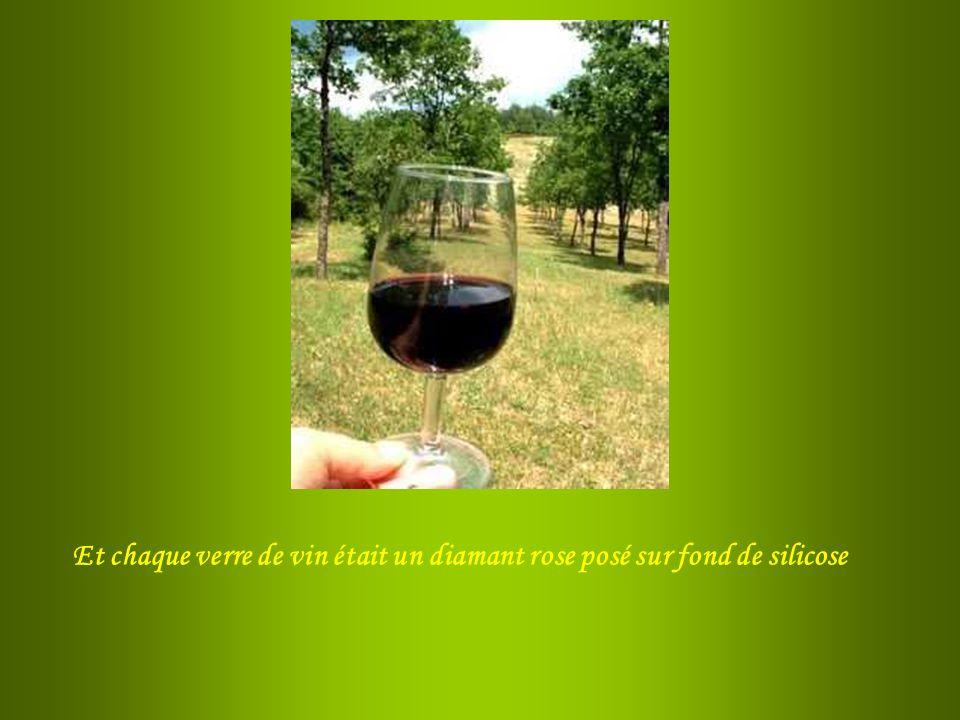 Et chaque verre de vin était un diamant rose posé sur fond de silicose