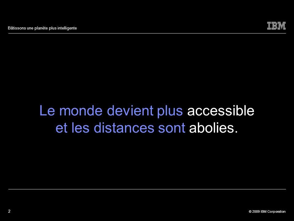 Le monde devient plus accessible et les distances sont abolies.