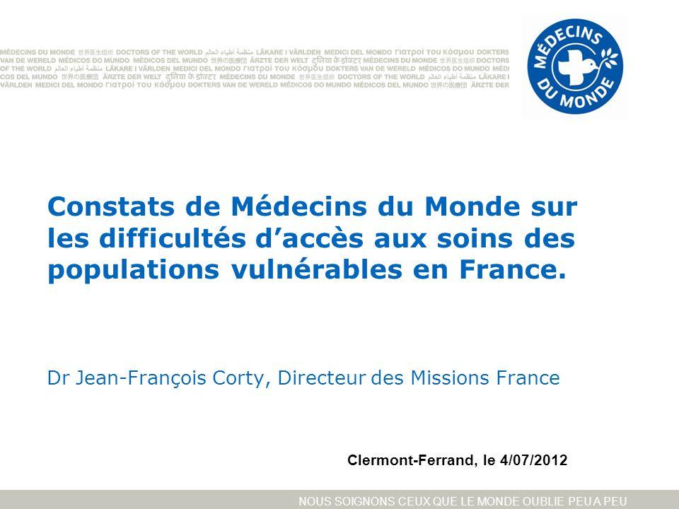 Constats de Médecins du Monde sur les difficultés d'accès aux soins des populations vulnérables en France. Dr Jean-François Corty, Directeur des Missions France
