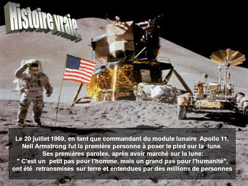 Histoire vraie. Le 20 juillet 1969, en tant que commandant du module lunaire Apollo 11,