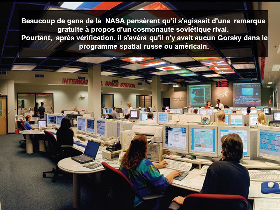Beaucoup de gens de la NASA pensèrent qu il s agissait d une remarque