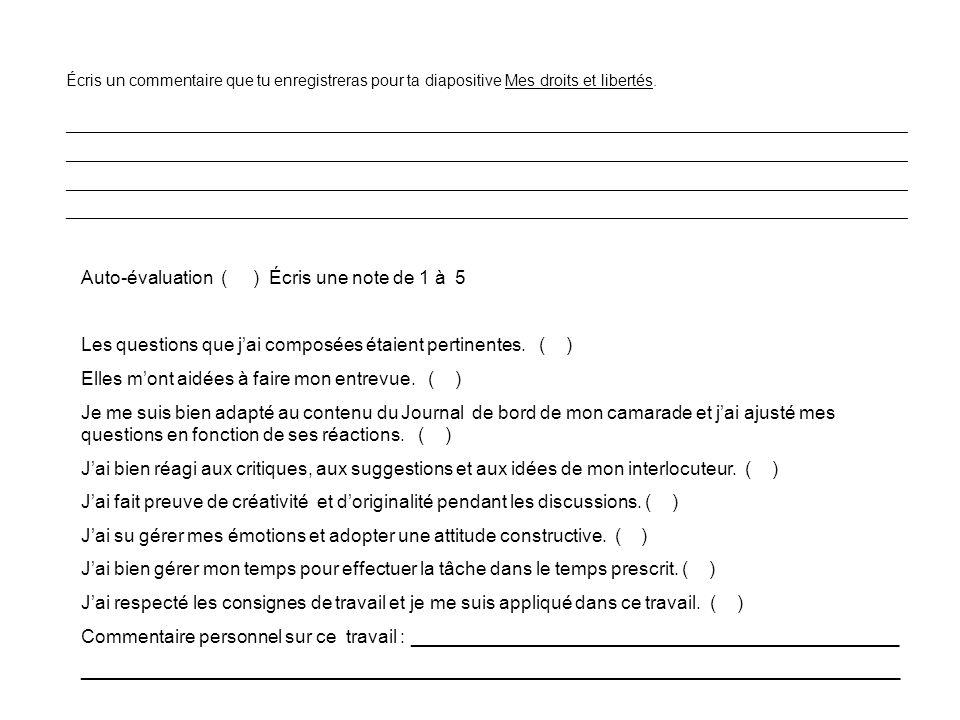 Auto-évaluation ( ) Écris une note de 1 à 5