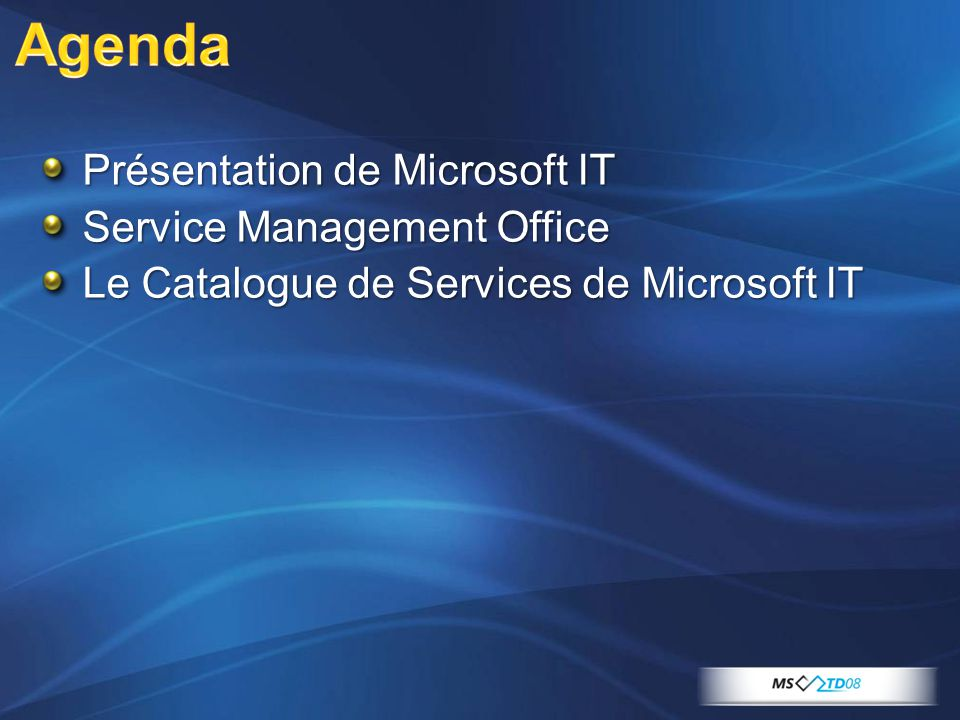 Agenda Présentation de Microsoft IT Service Management Office