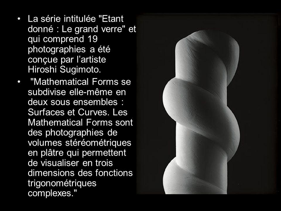 La série intitulée Etant donné : Le grand verre et qui comprend 19 photographies a été conçue par l'artiste Hiroshi Sugimoto.