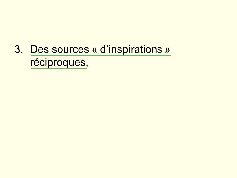 Des sources « d'inspirations » réciproques,
